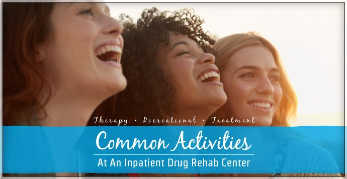 RehabCenter.net Common Activities At An Inpatient Drug Rehab Center