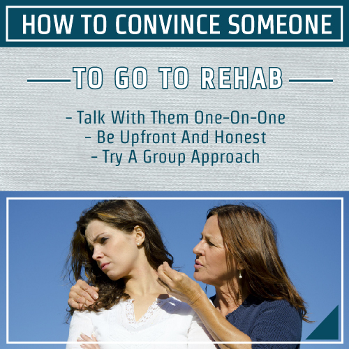 How To Convince Someone To Go To Rehab