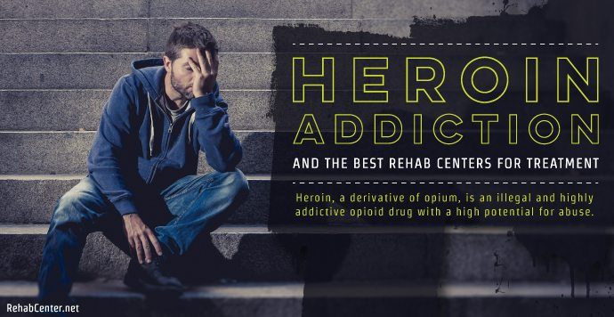 RehabCenter.net Heroin Addiction And The Best Rehab Centers For Treatment