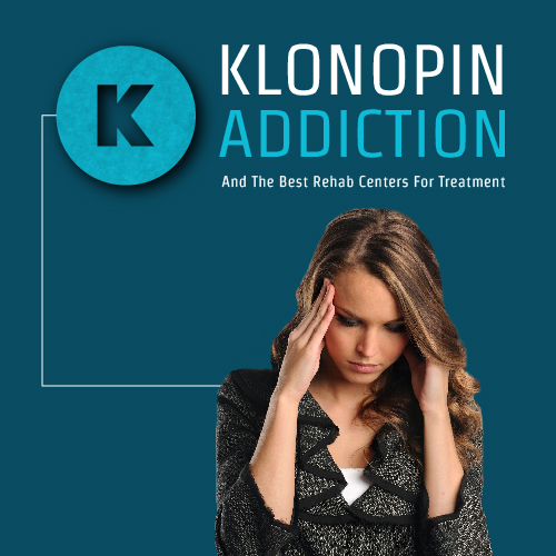 Klonopin Addiction And The Best Rehab Centers For Treatment-01