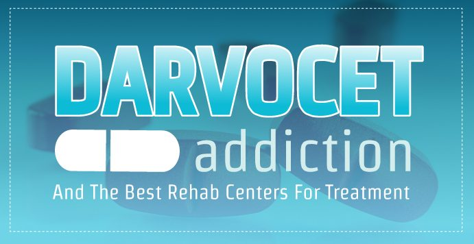Rehabcemter.net Darvocet Addiction And The Best Rehab Centers For Treatment