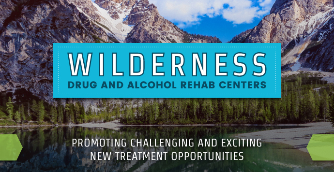 Wilderness Alcohol And Drug Rehab Centers – Recovering In The Wild