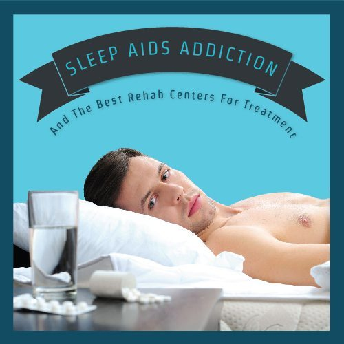 Sleep Aids Addiction And The Best Rehab Centers For Treatment-01