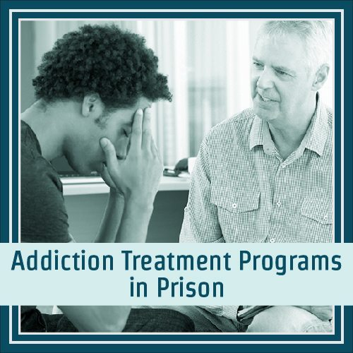 Addiction Treatment Programs in Prison