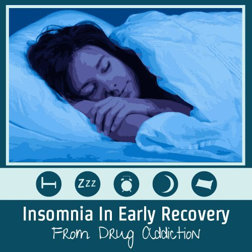 Insomnia in Early Recovery from Drug Addiction