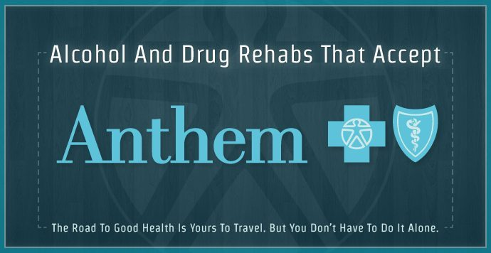 Alcohol And Drug Rehabs That Accept Anthem