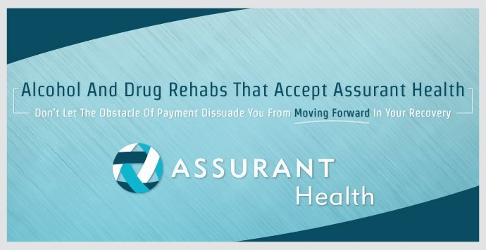 Alcohol And Drug Rehabs That Accept Assurant Health