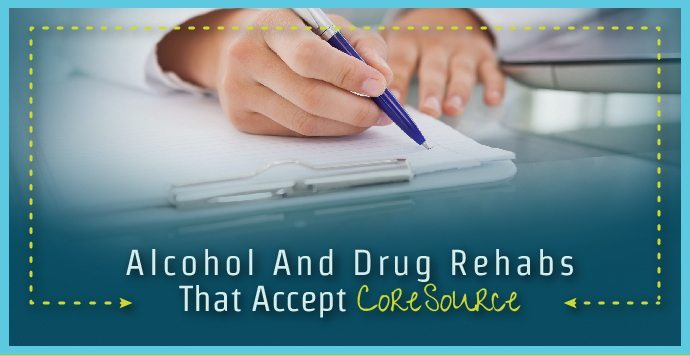 Alcohol And Drug Rehabs That Accept CoreSource