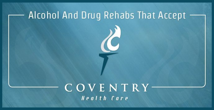 Alcohol And Drug Rehabs That Accept Coventry Health Care