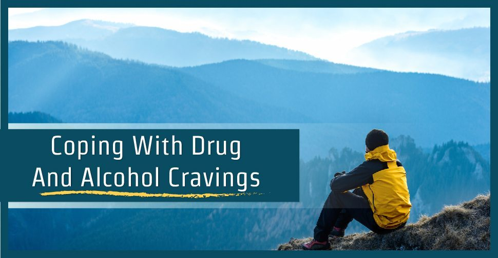 Coping With Drug And Alcohol Cravings