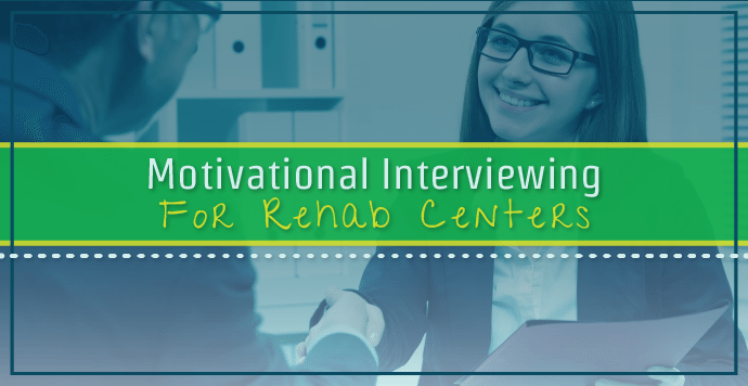 Motivational Interviewing For Rehab Centers