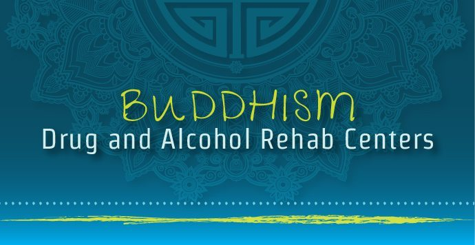 Buddhism Drug and Alcohol Rehab Centers