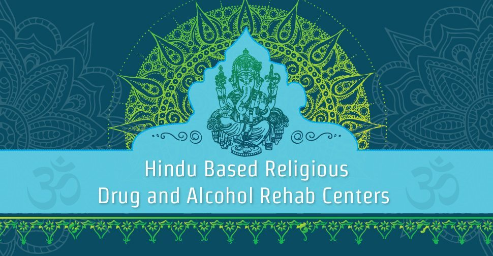 Hindu Based Religious Drug and Alcohol Rehab Centers