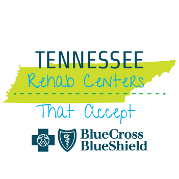 Rehab Centers That Accept BCBS Insurance In Tennessee