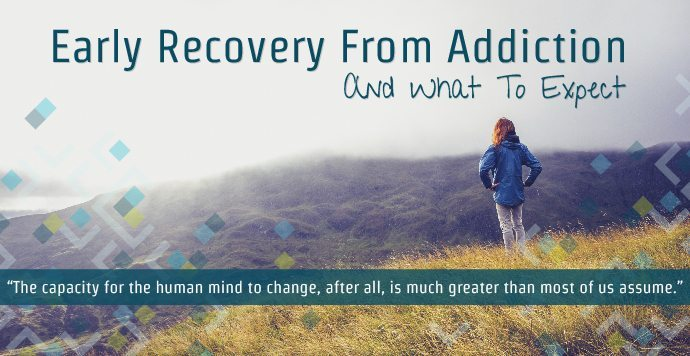 Early Recovery From Addiction And What To Expect