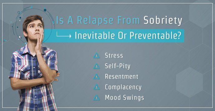 Is A Relapse From Sobriety Inevitable Or Preventable