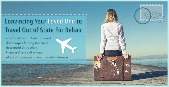 Convincing Your Loved One to Travel Out of State to Rehab