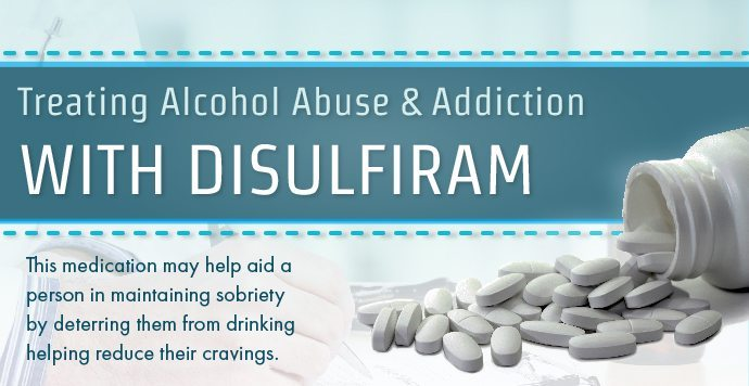 Treating Alcohol Abuse and Addiction with Disulfiram