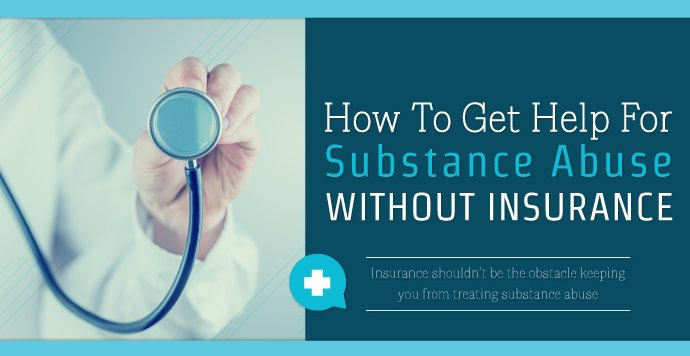 How To Get Help For Substance Abuse Without Insurance