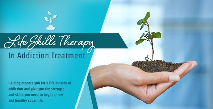 Life Skills Therapy In Addiction Treatment