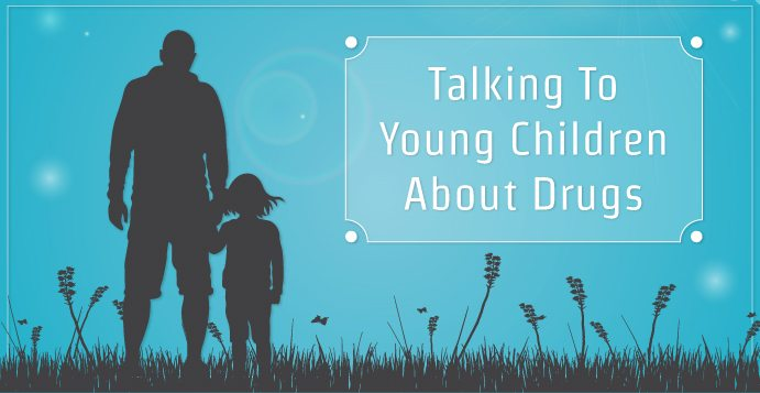 Talking To Young Children About Drugs