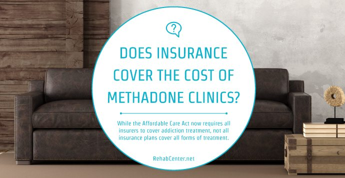 Does Insurance Cover The Cost Of Methadone Clinics