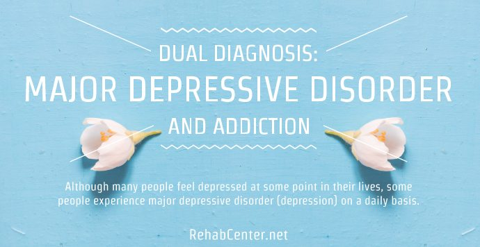 Dual Diagnosis: Major Depressive Disorder And Addiction