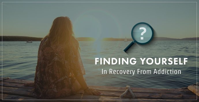 Finding Yourself In Recovery From Addiction