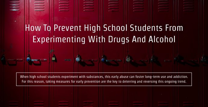 Prevent High School Students From Experimenting With Drugs And Alcohol