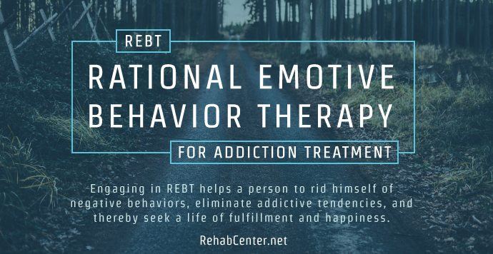 Rational Emotive Behavior Therapy (REBT) For Addiction Treatment