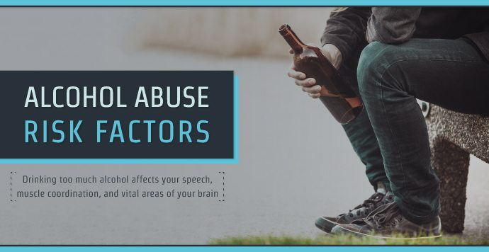 Alcohol Abuse Risk Factors