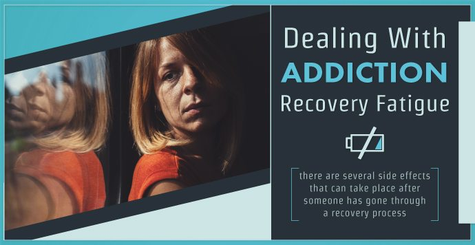 Dealing With Addiction Recovery Fatigue