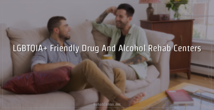 LGBTQIA+ Friendly Drug And Alcohol Rehab Centers