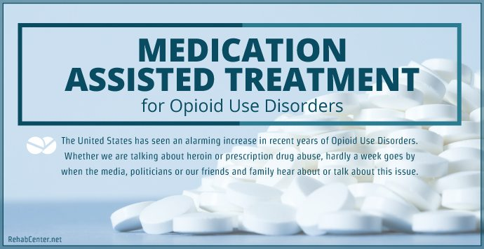 RehabCenter.net Medication Assisted Treatment for Opioid Use Disorders 2