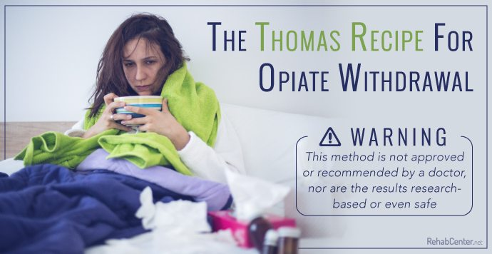 The Thomas Recipe For Opiate Withdrawal