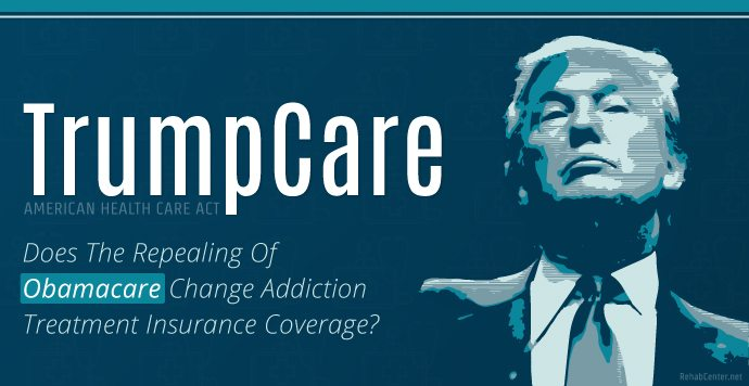 Does The Repealing of ObamaCare Change Addiction Treatment Insurance