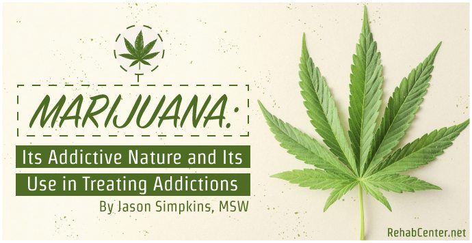 RehabCenter.net Marijuana Its Addictive Nature and Its Use in Treating Addictions