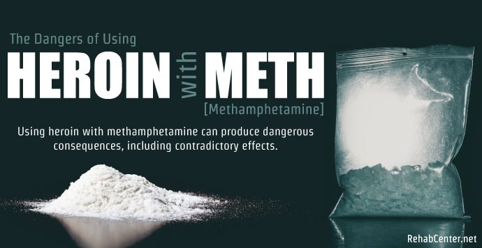 RehabCenter.net The Dangers of Using Heroin with Methamphetamine