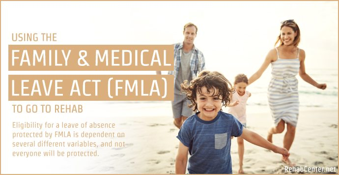 RehabCenter.net Using the Family and Medical Leave Act (FMLA) to Go to Rehab