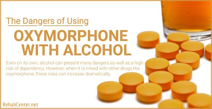 RehabCenter.net The Dangers of Using Oxymorphone with Alcohol