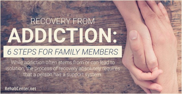 RehabCenter.net Recovery From Addiction 6 Steps for Family Members