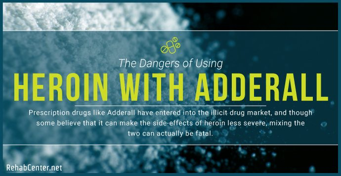 RehabCenter.net The Dangers of Using Heroin with Adderall