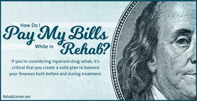 RehabCenter.net How Do I Pay My Bills While in Rehab-