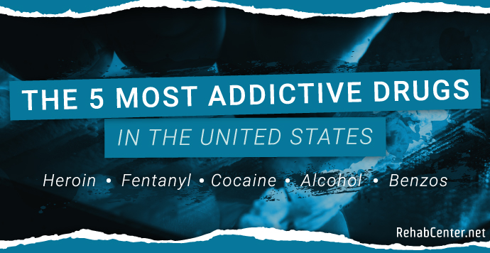 RehabCenter.net The 5 Most Addictive Drugs In The United States