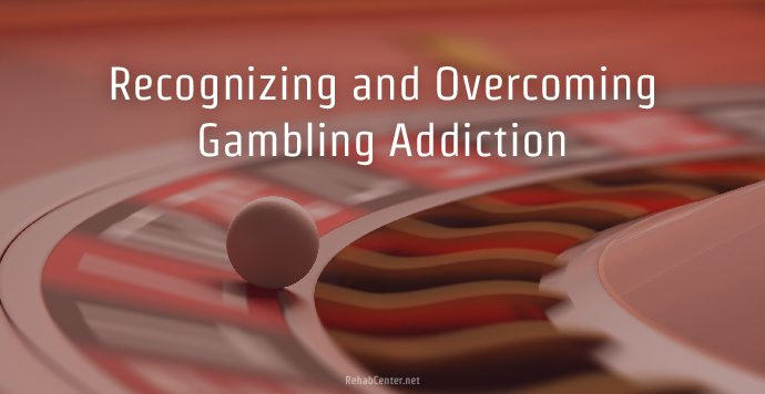 Recognizing and Overcoming Gambling Addiction