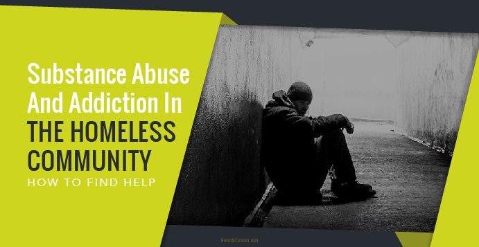 Substance Abuse And Addiction In The Homeless Community