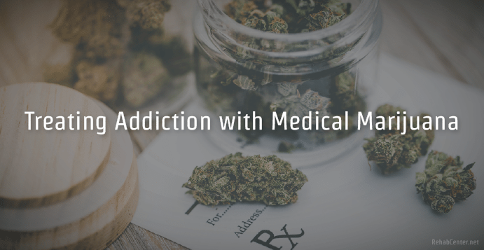 Treating Addiction With Medical Marijuana