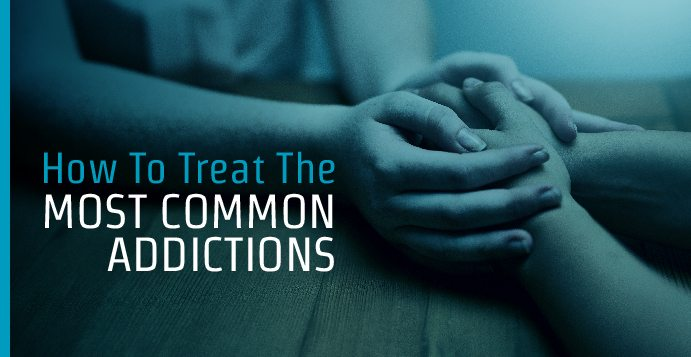 How To Treat The Most Common Addictions