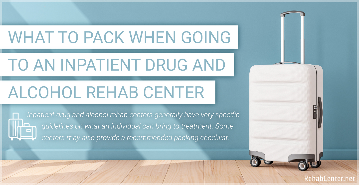 RehabCenter.net What To Pack When Going To An Inpatient Drug And Alcohol Rehab Center Featured Image