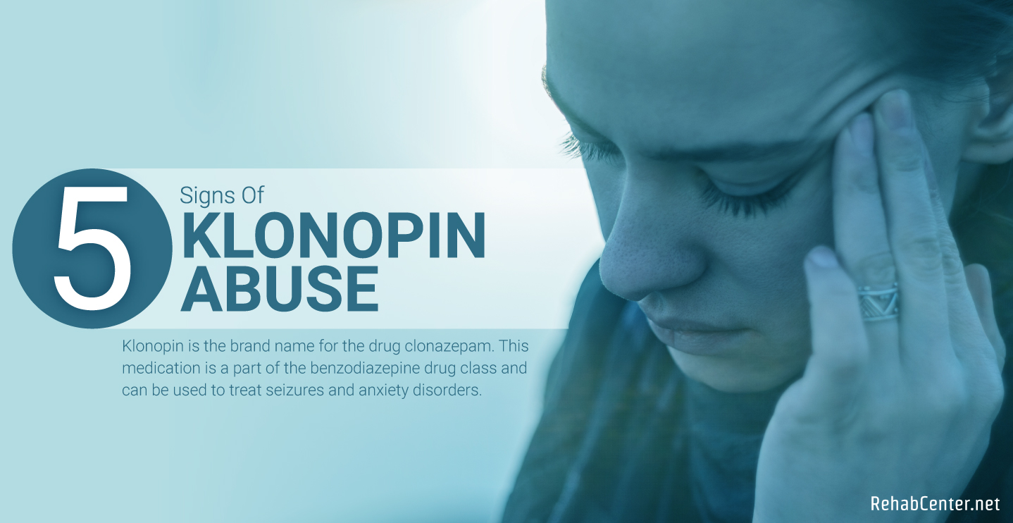 RehabCenter.net 5 Signs Of Klonopin Abuse